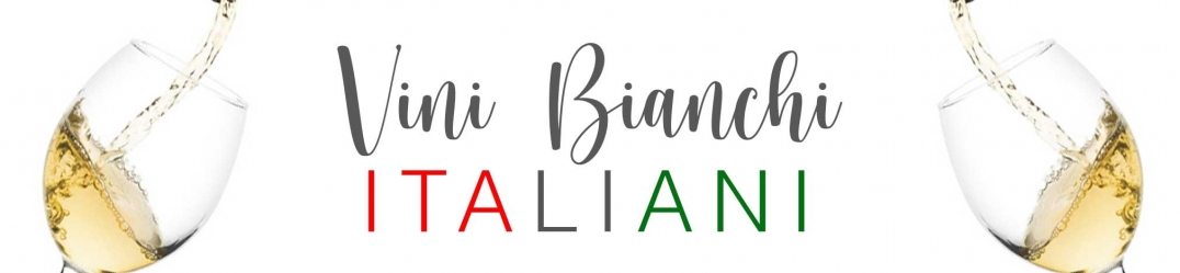 Vini Bianchi Italiani